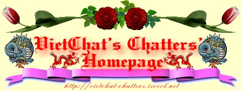 Welcome  to VietChat's Chatters' Homepage