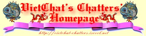 Welcome to  VietChat's Chatters' Homepage !!!
